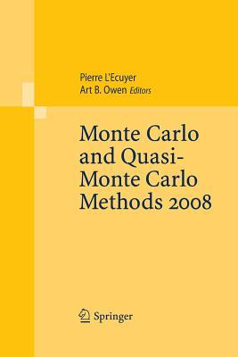 Monte Carlo and Quasi-Monte Carlo Methods 2008 - L' Ecuyer, Pierre (Editor), and Owen, Art B (Editor)