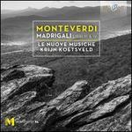 Monteverdi: Madrigali, Libri III & IV