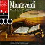 Monteverdi: Madrigali; Missa
