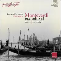 Monteverdi: Madrigali, Vol. 3 - Venezia - Cyril Costanzo (bass); Hannah Morrison (soprano); Les Arts Florissants; Les Arts Florissants; Lisandro Abadie (bass);...