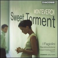 Montiverdi: Sweet Torment - Barokksolistene; Bjarte Eike (violin); David Sterling (tympani [timpani]); Eligio Quinteiro (guitar);...
