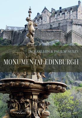 Monumental Edinburgh - Gillon, Jack, and McAuley, Paul