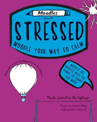 Moodles presents Stressed: Moodle your way to calm -
