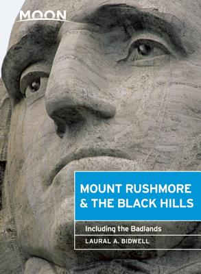 Moon Mount Rushmore & the Black Hills: Including the Badlands - Bidwell, Laural A