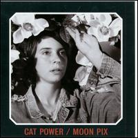 Moon Pix - Cat Power