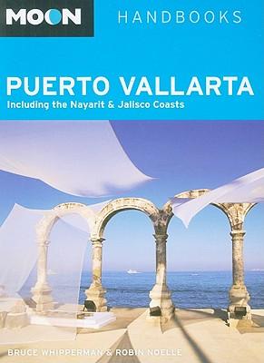 Moon Puerto Vallarta: Including the Nayarit & Jalisco Coasts - Whipperman, Bruce, and Noelle, Robin