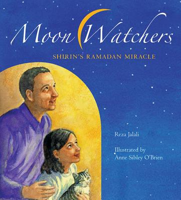 Moon Watchers: Shirin's Ramadan Miracle - Jalali, Reza