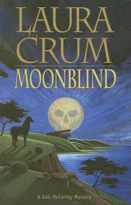 Moonblind: A Gail McCarthy Mystery - Crum, Laura