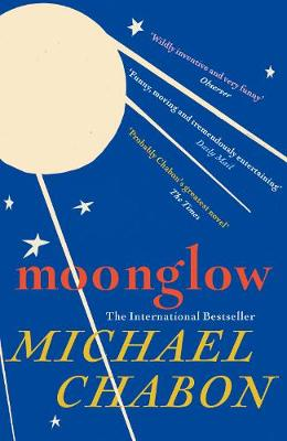 Moonglow - Chabon, Michael
