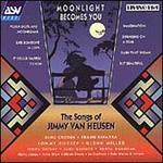 Moonlight Becomes You: The Songs of Jimmy Van Heusen