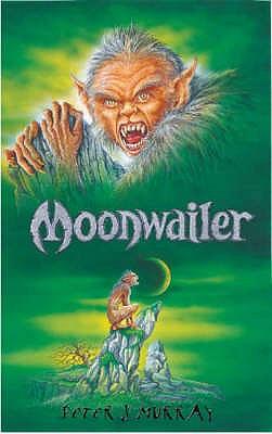 Moonwailer: Bk. 3 - Murray, Peter J.