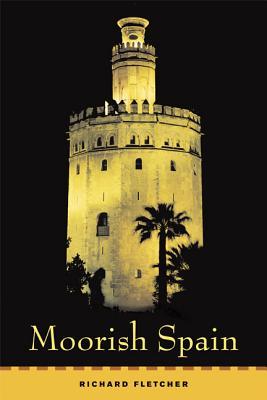 Moorish Spain - Fletcher, Richard