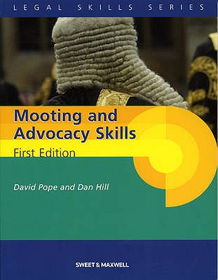 Mooting and Advocacy Skills - Hill, D., and Pope, David