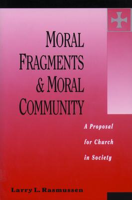 Moral Fragments & Moral Community - Rasmussen, Larry L