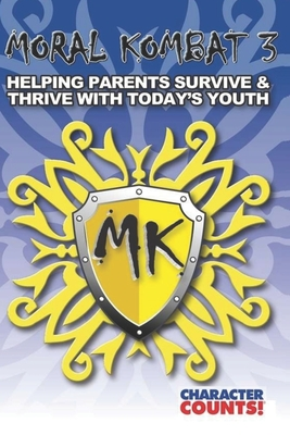 Moral Kombat 3: Parents Surviving Today's Youth - Marchant, Carrie D, and Dunn, Debbie