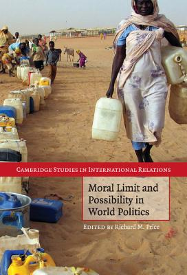 Moral Limit and Possibility in World Politics - Price, Richard M (Editor)