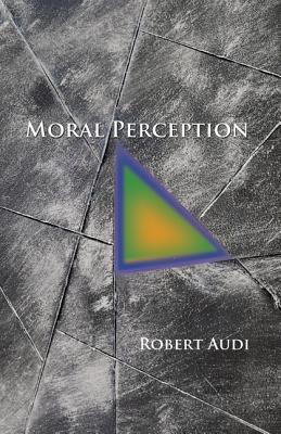 Moral Perception - Audi, Robert