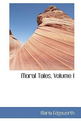 Moral Tales, Volume I - Edgeworth, Maria