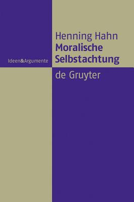 Moralische Selbstachtung - Hahn, Henning