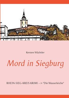 Mord in Siegburg - Wachtler, Kersten