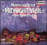 Mordechai Seter: Midnight Vigil; String Quartet No. 1