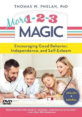 More 1-2-3 Magic: Encouraging Good Behavior, Independence, and Self-Esteem - Phelan, Thomas W.