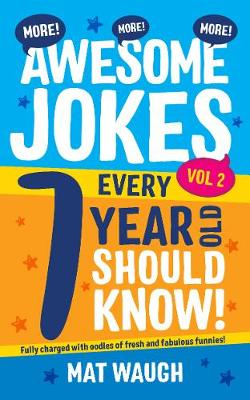 More Awesome Jokes Every 7 Year Old Should Know! - Waugh, Mat