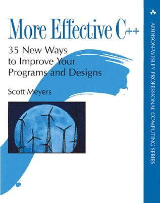 More Effective C++ - Meyers, Scott