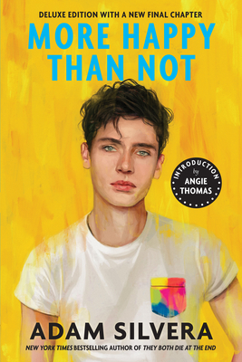 More Happy Than Not (Deluxe Edition) - Silvera, Adam, and Thomas, Angie (Introduction by)