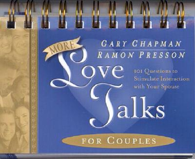 More Love Talks for Couples: 101 Questions to Stimulate Interaction Withyour Spouse - Chapman, Gary, and Presson, Ramon