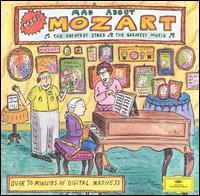 More Mad About Mozart - Berlin Philharmonic Orchestra; David Jolley (horn); English Baroque Soloists; Gidon Kremer (violin); Malcolm Bilson (piano);...