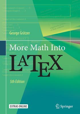 More Math Into Latex - Gratzer, George