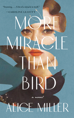 More Miracle Than Bird - Miller, Alice