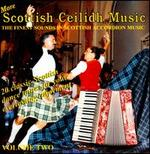 More Scottish Ceilidh Music, Vol. 2