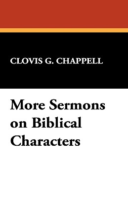 More Sermons on Biblical Characters - Chappell, Clovis G