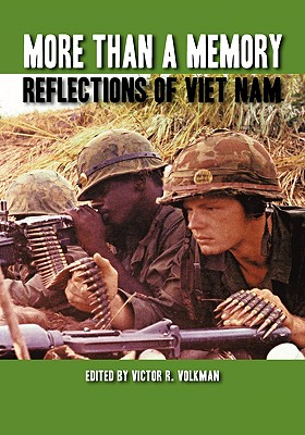 More Than a Memory: Reflections of Viet Nam - Volkman, Victor R (Editor)