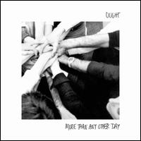 More Than Any Other Day - Ought