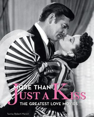 More Than Just a Kiss: The Greatest Love Movies - Marich, Robert, Mr.