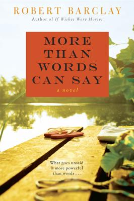 More Than Words Can Say - Barclay, Robert