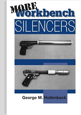 More Workbench Silencers - Hollenback, George M, and Hellenback, George