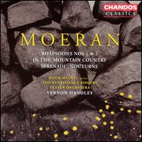 Morean: Rhapsodies Nos.1 & 2; In the Mountain Country; etc. - Hugh Mackey (baritone); Renaissance Singers (choir, chorus); Ulster Orchestra; Vernon Handley (conductor)