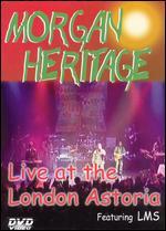 Morgan Heritage: Live at the London Astoria -