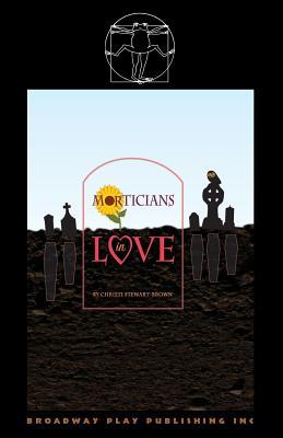 Morticians in Love - Stewart-Brown, Christi