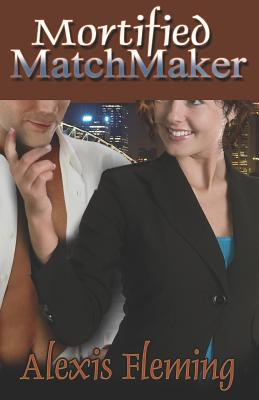 Mortified Matchmaker - Fleming, Alexis