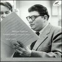 Morton Feldman: Complete Music for Violin & Piano - Marc Sabat (violin); Stephen Clarke (piano)