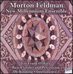 Morton Feldman: For Frank O'Hara; Bass Clarinet & Percussion; De Kooning