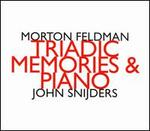 Morton Feldman: Triadic Memories & Piano