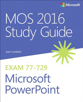 Mos 2016 Study Guide for Microsoft PowerPoint - Lambert, Joan