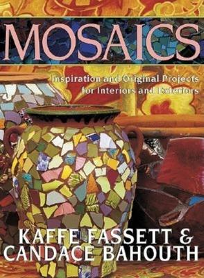 Mosaics: Inspiration and Original Projects for Interiors an - Fassett, Kaffe