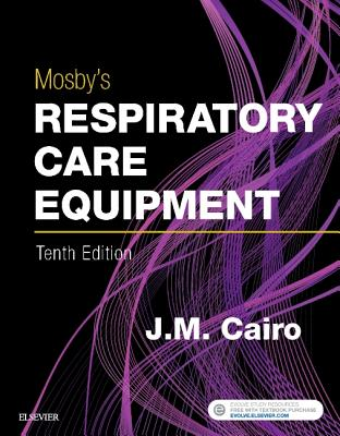 Mosby's Respiratory Care Equipment - Cairo, J M, PhD, Rrt